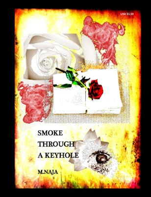 Smoke Through a Keyhole
