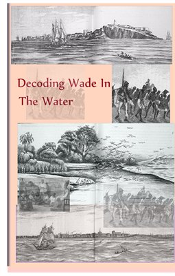 Decoding Wade In The Water