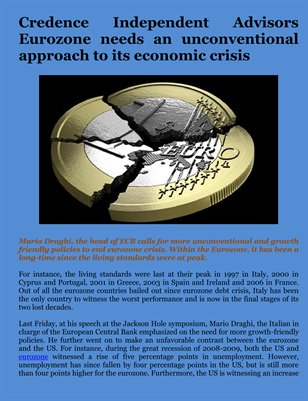 Credence Independent Advisors Eurozone needs an unconventional approach to its economic crisis