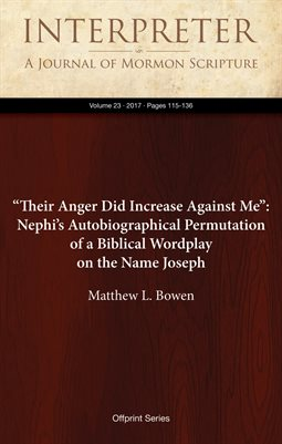 """Their Anger Did Increase Against Me"": Nephi's Autobiographical Permutation of a Biblical Wordplay on the Name Joseph"