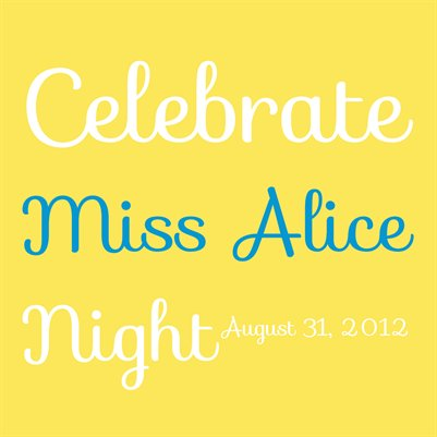 Celebrate Miss Alice Night