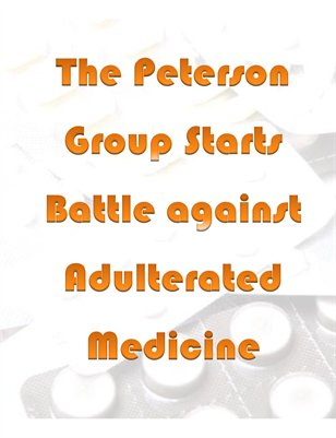 The Peterson Group Starts Battle against Adulterated Medicine