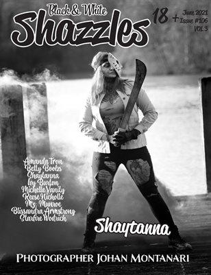 Shazzles Black & White Issue #106 VOL 3. Cover Model Shaytanna