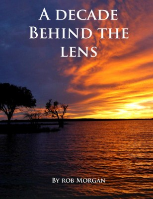 A DECADE BEHIND THE LENS enhanced edition BY ROB MORGAN
