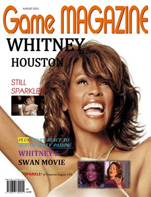 "Game Magazine Celebrates Whitney Houston and the release of ""Sparkle"""
