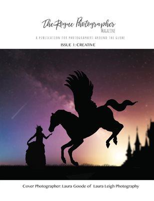 The Rogue Photographer Magazine - Creative Issue 1