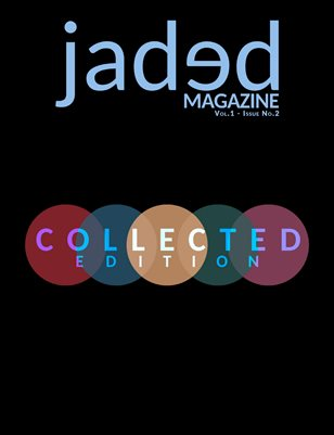 Jaded Magazine Vol.1 No.2 - COLLECTED EDITION - Spring 2020