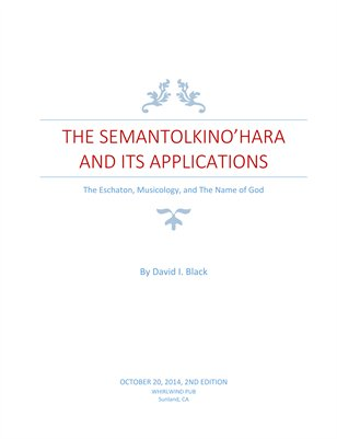 The Semantolkino'hara and Its Applications: The Eschaton, Musicology, and The Name of God, 2nd Ed.