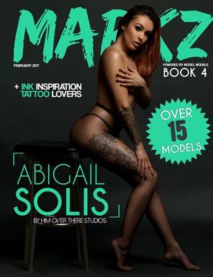 Markz Magazine Presents Volume 4 (Abigail)