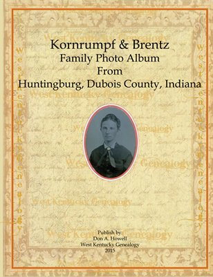 Kornrumpf-Brentz Family Album, Dubois County, Indiana