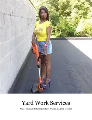 Hurting Mothers Project, Inc.   DBA   Yard Work Services