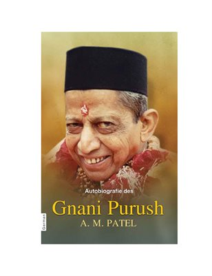 Autobiograpy Of Gnani Purush A.M.Patel (In German)