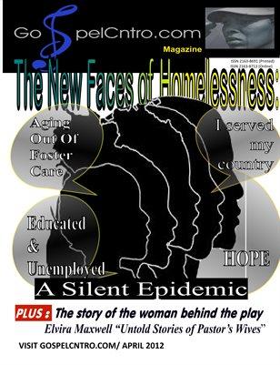 GospelCNTRO.com Magazine April 2012  The New Faces of Homelessness: A Silent Epidemic