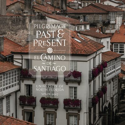 Pilgrimage Past and Present: El Camino de Santiago