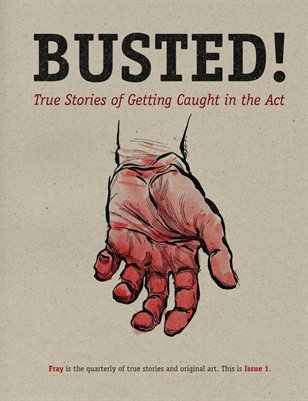 Busted! True Stories of Getting Caught in the Act (Issue 1)