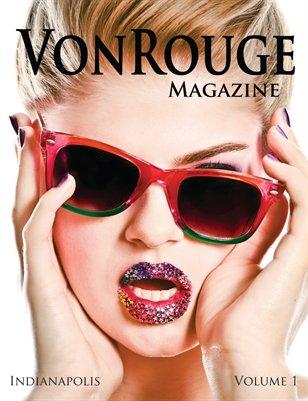 VonRouge Magazine   Volume 1  Indianapolis
