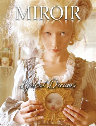 "MIROIR MAGAZINE - Lyrical Dreams - ""Surreal Dreams"" - Nina Pak"