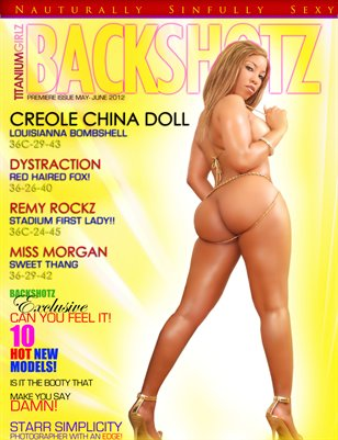 ON SALE PRINT/DIGITAL TGZ GIRLZ MAG  BACKSHOTZ CREOLE CHINA DOLL COVER MODEL! MAY-JUNE ISSUE