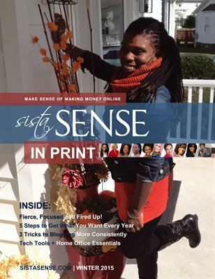 Fierce, Focused, Fired Up! - SistaSense In Print Winter 2015 Edition