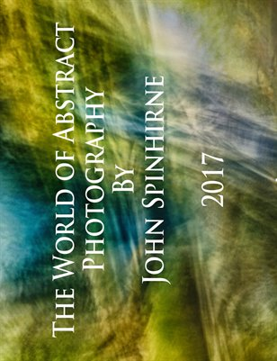 2017 Calendar - The World of Abstract Photography by John Spinhirne