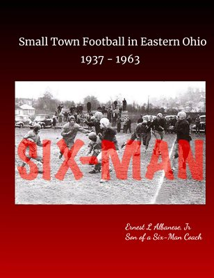 Six-Man: Small Town Football in Eastern Ohio, 1937-1963.