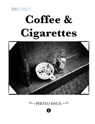 Ensemble Magazine: Coffee & Cigarettes