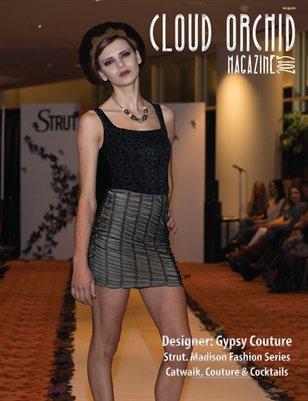Cloud Orchid Magazine Special Issue: Gypsy Couture - Strut. Madison Fashion Series Catwalk, Couture & Cocktails
