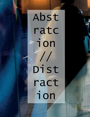 Abstraction // Distraction