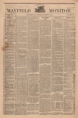 (PAGES 1-2 ) MARCH 11, 1882 MAYFIELD MONITOR NEWSPAPER, MAYFIELD, GRAVES COUNTY, KENTUCKY