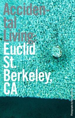 Accidental Living: Euclid St., Berkeley, CA