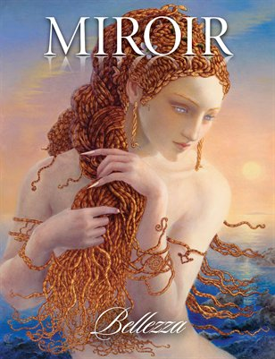 "MIROIR MAGAZINE • ""Bellezza"" • Kinuko Craft"