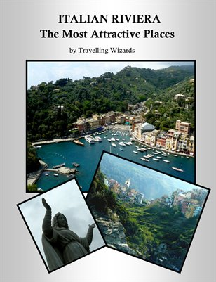 ITALIAN RIVIERA - THE MOST ATTRACTIVE PLACES
