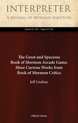 The Great and Spacious Book of Mormon Arcade Game: More Curious Works from Book of Mormon Critics