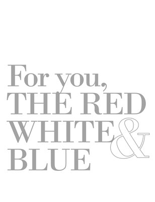 For you, The Red, White & Blue