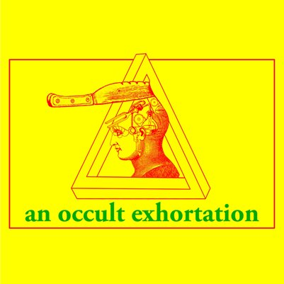 an occult exhortation