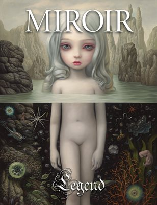 MIROIR MAGAZINE • Legend • Mark Ryden