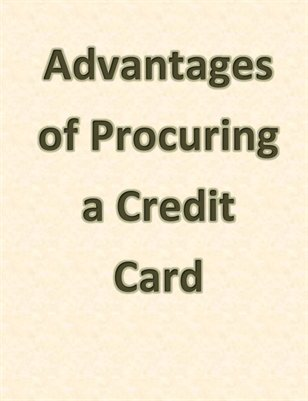 Advantages of Procuring a Credit Card