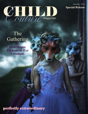 "Child Couture magazine ""The Gathering"" A Special Release October 2019"