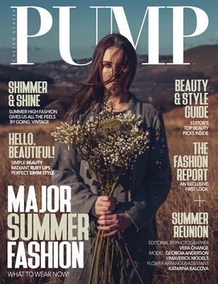 PUMP Magazine - The Major Summer Fashion Edition - Vol. 3 - July 2018