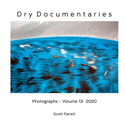 Dry Documentaries:  Photographs - Volume 13 (2020)