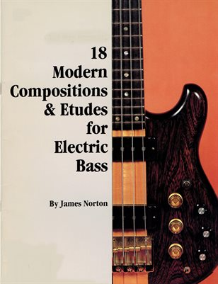 18 Modern Compositions and Etudes for Electric Bass