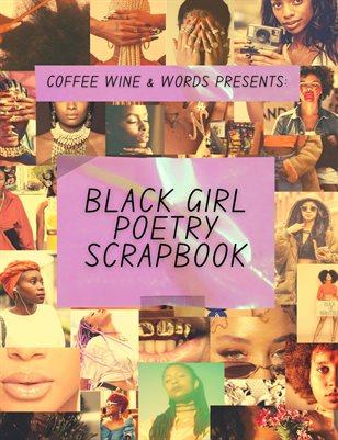 COFFEE WINE & WORDS Presents: The Black Girl Poetry Scrapbook