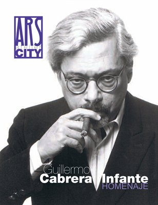 Ars Atelier City - Issue 3 - Guillermo Cabrera Infante | Homenaje