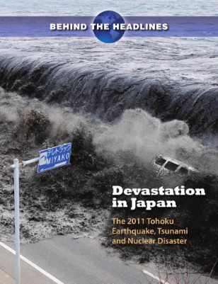 Devastation in Japan: The 2011 Tohoku Earthquake, Tsunami and Nuclear Disaster