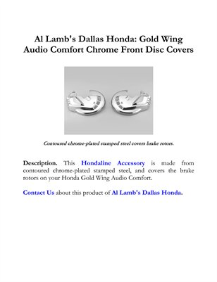 Al Lamb's Dallas Honda: Gold Wing Audio Comfort Chrome Front Disc Covers