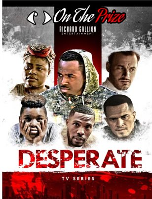 Eye On The Prize-Desperate TV Series