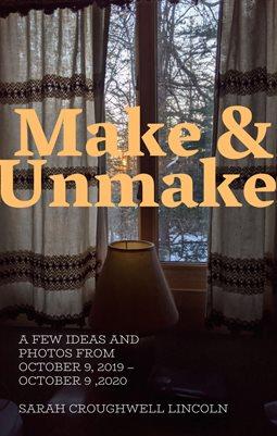 Make and Unmake