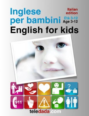 English for kids. Italian edition. Inglese per bambini.
