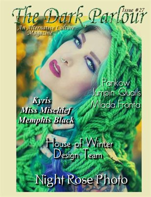 Dark Parlour Magazine - Issue #27 - Alt Fashion & Nature