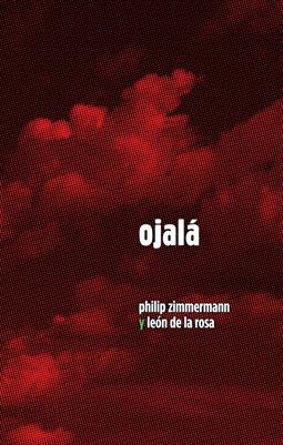 Ojala -by Philip Zimmermann & Leon de la Rosa